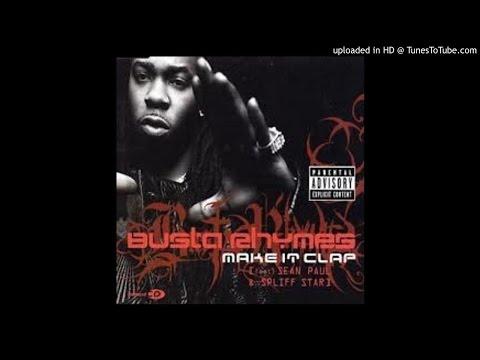 Busta Rhymes & Spliff Star Feat Sean Paul  Make It Clap Remix