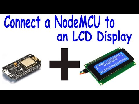 Connect an LCD display to the NodeMCU ESP8266 Tutorial