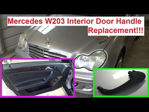 Mercedes W203 Interior Door Handle Replacement C180 C200 C230 C240 C270 C320 C280 C350 Youtube