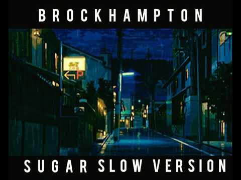 BROCKHAMPTON - SUGAR | SLOW VERSION