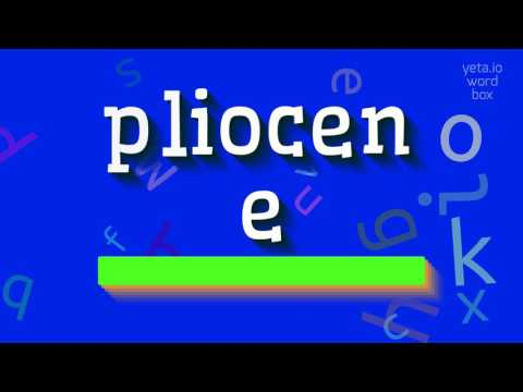 "How to say ""pliocene""! (High Quality Voices)"