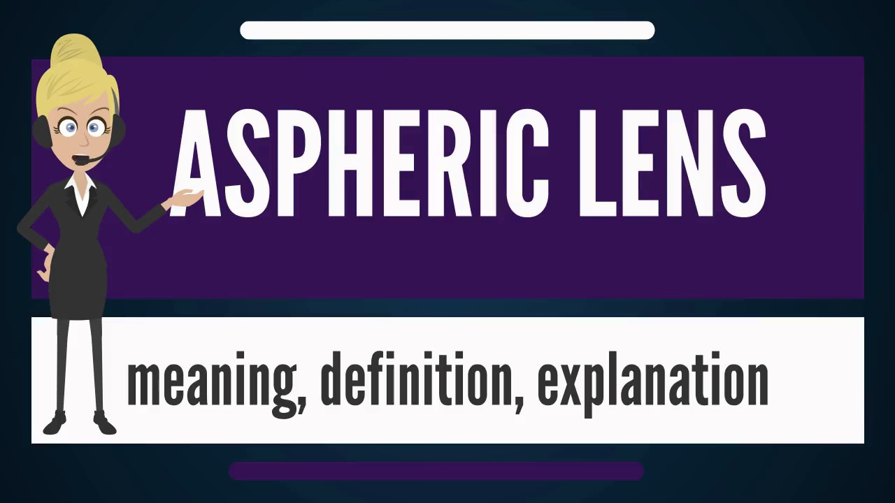 344ed69c8434 What is ASPHERIC LENS  What does ASPHERIC LENS mean  ASPHERIC LENS ...