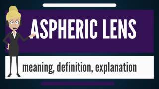 What is ASPHERIC LENS? What does ASPHERIC LENS mean? ASPHERIC LENS meaning & explanation