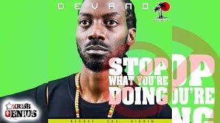 Devano - Stop What You're Doing [Reggae Sax Riddim] July 2017