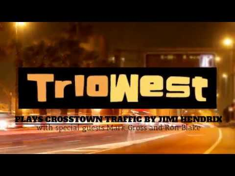 Trio West - Crosstown Traffic