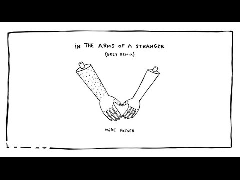 Mike Posner  In The Arms Of A Stranger Grey Remix  Audio