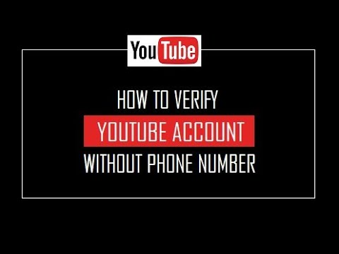 How To Verify Youtube Account Without Phone Number