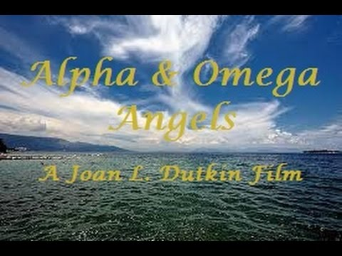 Alpha & Omega Angels A Joan L. Dutkin Film