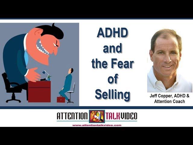 ADHD: Sales and Pressuring People