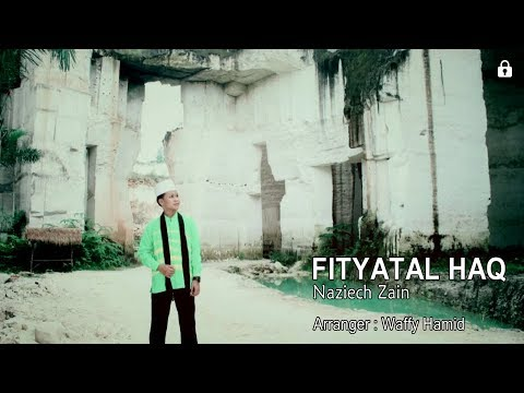 Sholawat Terbaru! Fityatal Haq - By Naziech Zain - Official Music Video