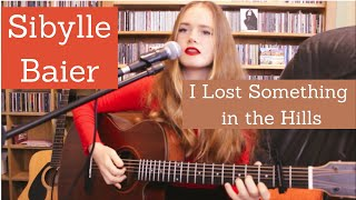 Sibylle Baier - I Lost Something in the Hills (Cover)