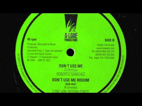 Roberto Sánchez/Lone Ark Riddim Force - Don't Use Me/Dub
