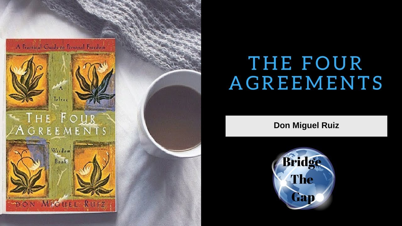 The Four Agreements By Don Miguel Ruiz Youtube