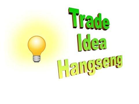 Trade idea Hang Seng