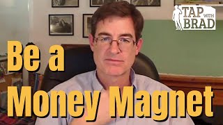 Being a Money Magnet - Tapping with Brad Yates