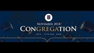 UG November 2018 Congregation Ceremonies - Day 2 - Morning Session