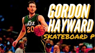 "Gordon Hayward Mix  ""Skateboard P"" ᴴᴰ"