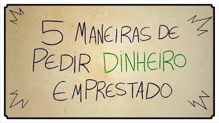 5 MANEIRAS DE PEDIR DINHEIRO EMPRESTADO