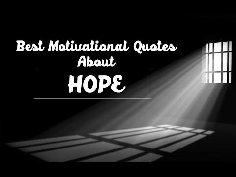 Inspirational quotes about hope – Best Motivational Videos on Hope