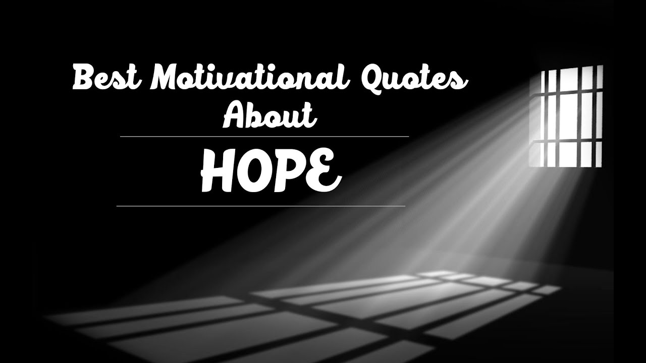 Quotes Hope Inspirational Quotes About Hope  Best Motivational Videos On Hope
