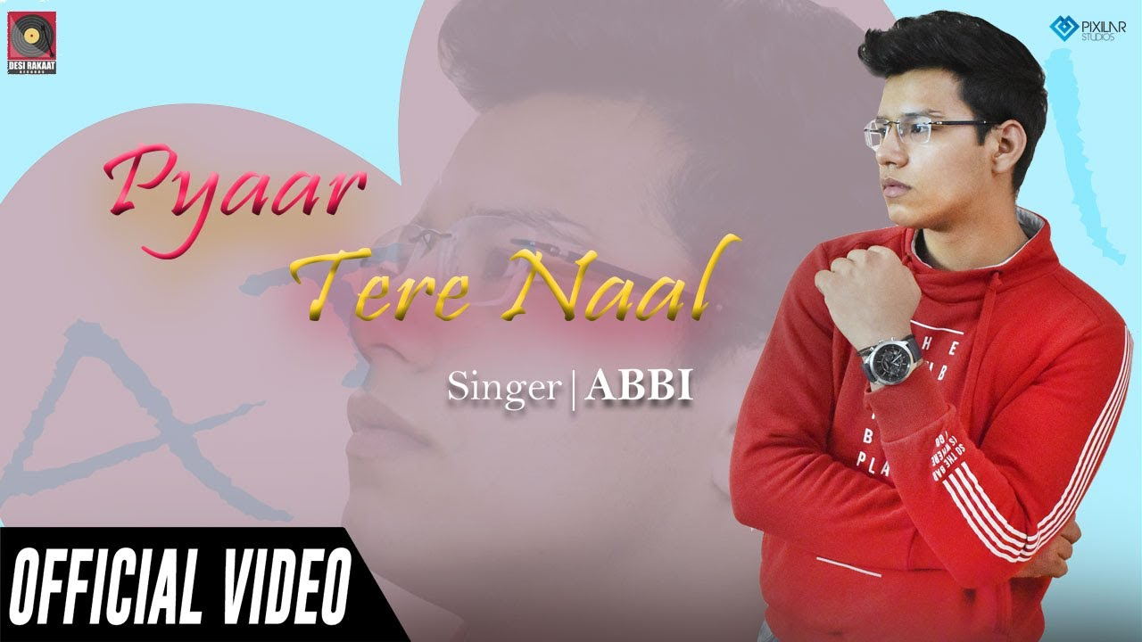 Download Pyaar Tere Naal (Official Video) | Abbi | Desi Rakaat Records | New Punjabi Song 2020