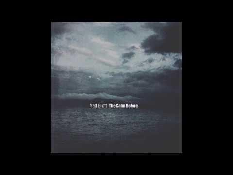Matt Elliott   The Calm Before (Full Album 2016)