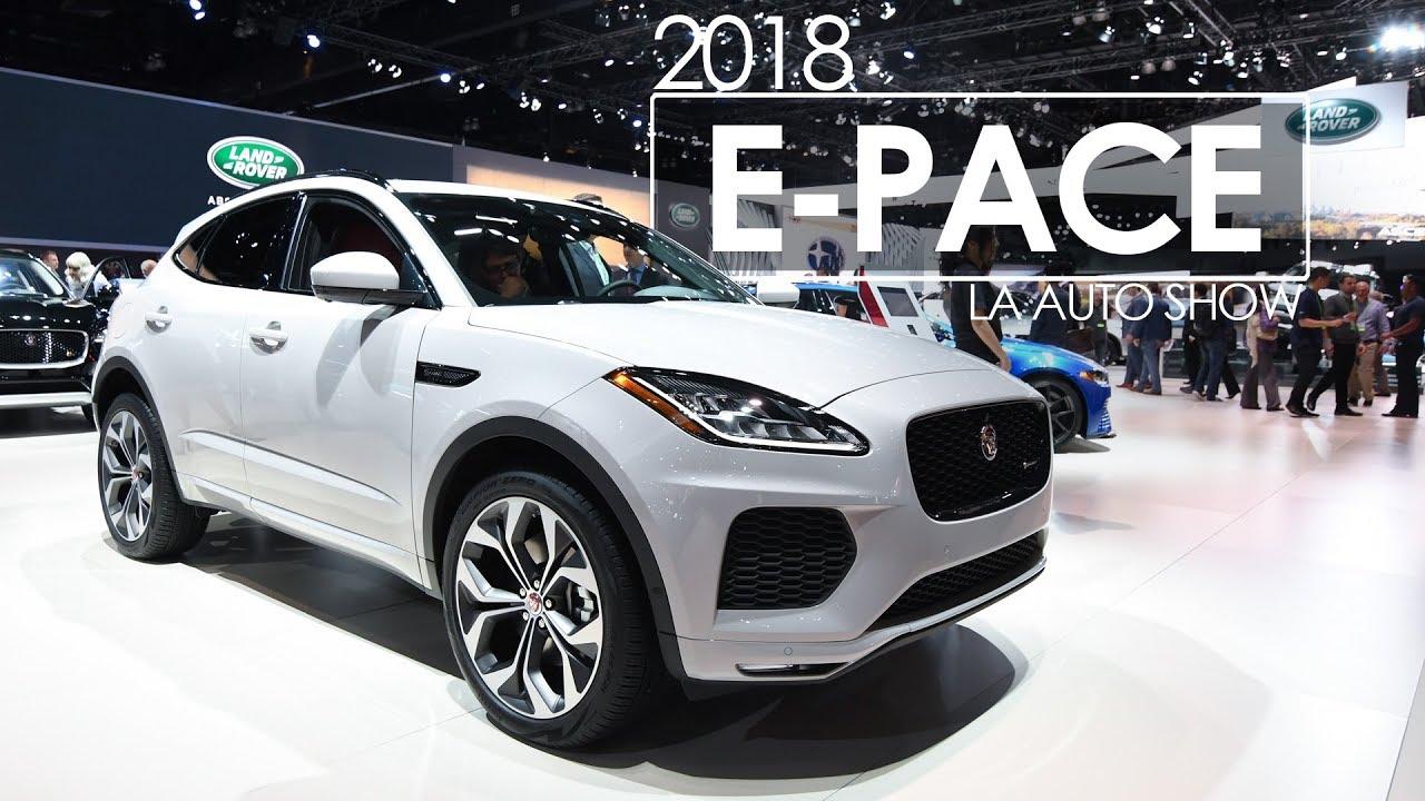 2018 Jaguar E Pace L A Auto Show Morrie S Luxury