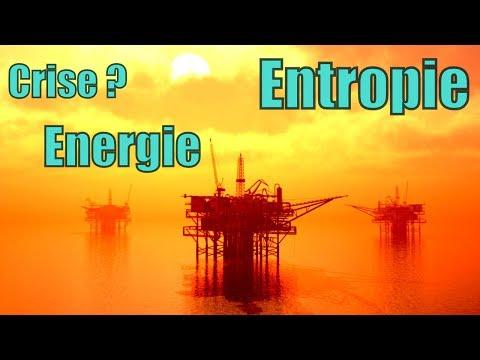 Crise énergétique ? Crise de l'entropie !