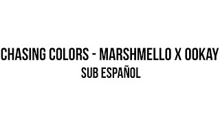 ► Chasing Colors - Marshmello x Ookay   Sub Español