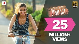 Download Hindi Video Songs - Love You Zindagi - Dear Zindagi | Gauri Shinde | Alia | Shah Rukh | Amit  | Kausar M  | Jasleen R