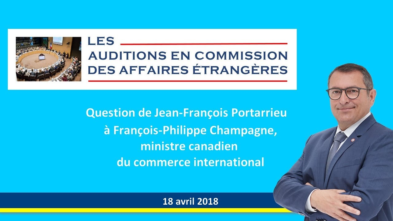 JF PORTARRIEU - Question du 18/04/2018 au ministre canadien du commerce international