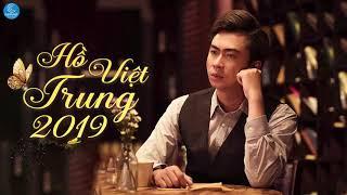 Tuyệt Đỉnh Bolero Hồ Việt Trung 2019 - Liên Khúc Nhạc Trữ Tình Bolero Hay Nhất 2019 Hồ Việt Trung