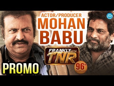 Actor Mohan Babu Exclusive Interview - Promo || Frankly With TNR #96 || Talking Movies With iDream