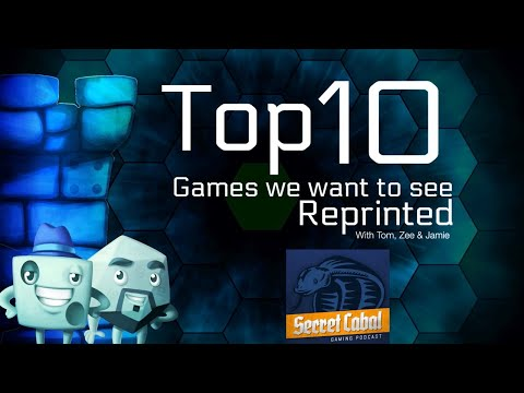 Top 10 Games We Want To See Reprinted (with Jamie Keagey)