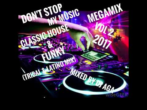 Dont stop my music megamix classic house funky vol 2 for Funky house music classics