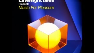 "Late Night Tales ""Music For Pleasure"" selected & mixed by Groove Armada"