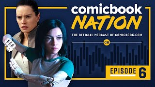Star Wars Director Rumor & Alita Review - ComicBook Nation Podcast