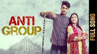 ANTI GROUP (Full Song) | NAVI RANDHAWA co. ARSH RANDHAWA | Latest Punjabi Songs 2017