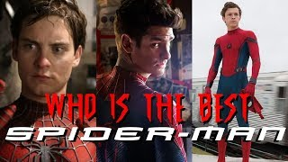 Who is the Best Spider-Man? Maguire vs. Garfield vs. Holland