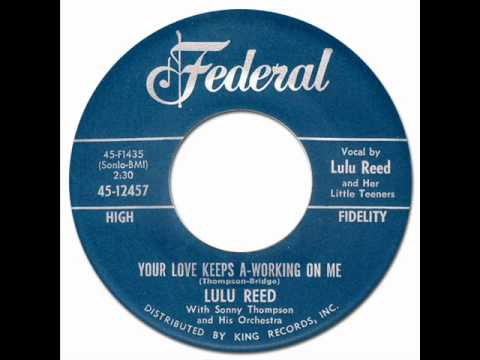 YOUR LOVE KEEP A-WORKING ON ME - Lulu Reed [Federal 12457] 1962