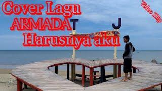 Download Armada - Harusnya Aku Video Klip (Cover By Agung Wijaya)