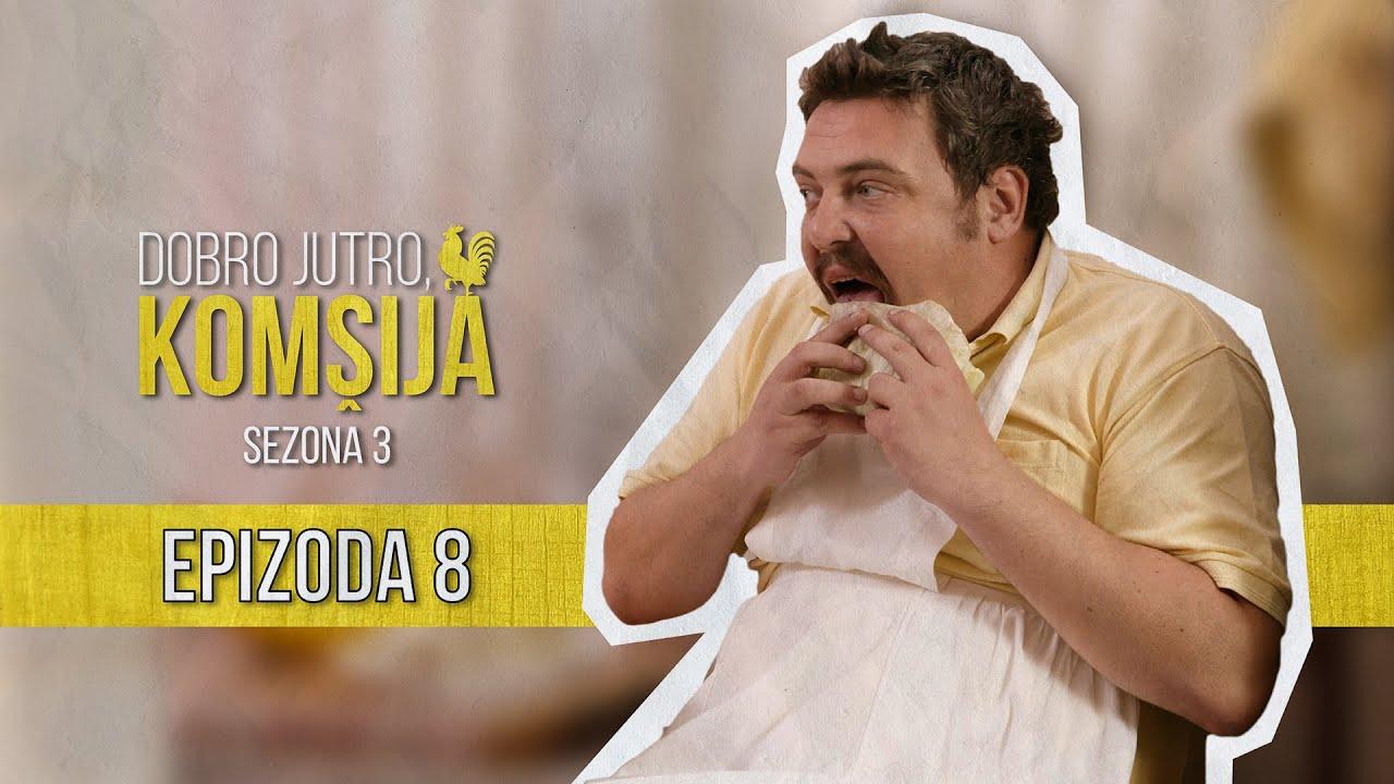 Download DOBRO JUTRO KOMŠIJA (SEZONA 3) - EPIZODA 8