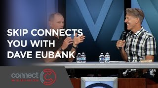 Skip Connects You with Dave Eubank | Connect with Skip Heitzig