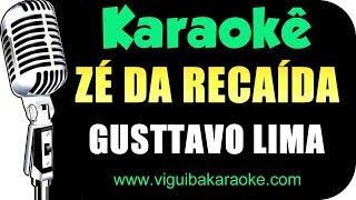 🎤 Gusttavo Lima - ZÉ DA RECAÍDA - Karaokê