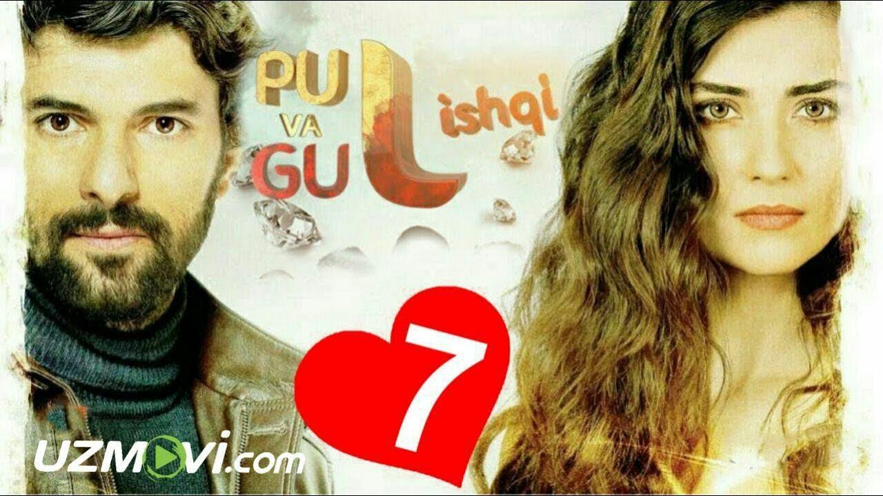 Pul va Gul ishqi 7-qism (Uzbek O'zbek tilida Turk serial HD)