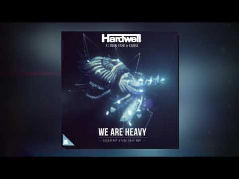 We Are Heavy (Mashup) - Hardwell vs. Linkin Park feat. Kiiara