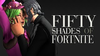 Fifty Shades Of Fortnite