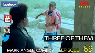 THREE OF THEM (Mark Angel Comedy) (Episode 69) thumbnail
