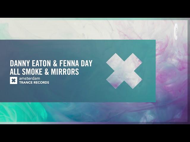 VOCAL TRANCE: Danny Eaton & Fenna Day - All Smoke & Mirrors (Amsterdam Trance) + LYRICS