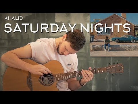 Khalid - Saturday Nights // Fingerstyle Guitar Cover